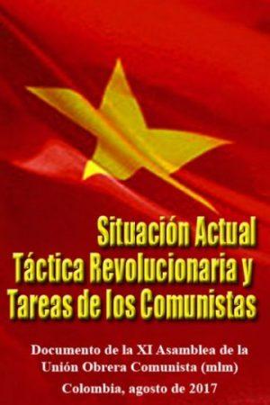 Situación Actual Táctica Revolucionaria y Tareas de los Comunistas